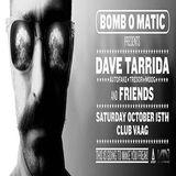 Dave Tarrida @ Bomb O Matic - Club VAAG Antwerpen - 15.10.2016