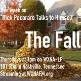 "Rick Pecoraro Talks to Himself #64 ""The Fall"" - 09/21/2017"