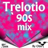 Trelotio `90s mix By Otio (2006)