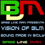 Bass Line Man - Vision On BLM Episodio 036 10-10-2013