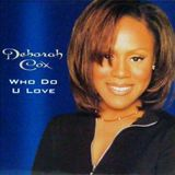 Who Do U Love (Nic Mercy's Revival Club Mix) Deborah Cox