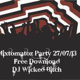 Mixtomatoz Party 27/07/13 _ Wicked Bitch -