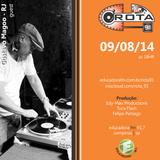 Rota 91 - 09/08/14 - Educadora FM 91,7