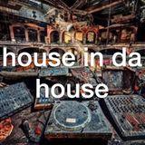house in da house