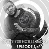 BLAST THE HOUSE RADIO EPISODE 1 - DJ BLAST