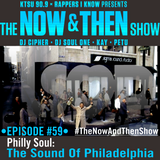 The Now & Then Show #059 (Philly Soul)