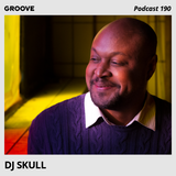 Groove Podcast 190 - DJ Skull