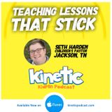 Teaching Lessons that Stick with Seth Harden #37