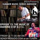 Dolo Presents Summer Music Series on Bondfire Radio  Episode 13: The Music Of Diamond D