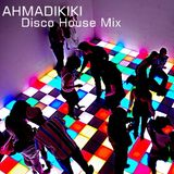 AHMADIKIKI - Disco House 2012
