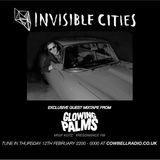 Invisible Cities on Cowbell Radio - February Edition with Glowing Palms mixtape