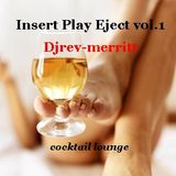 Insert Play Eject Vol.1 - Cocktail Lounge