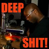 ❝That DEEP SHIT❞ (Back On My DEEP Underground BullShit) - Deep Sleeze Underground House Movement❗超