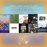Joyful Union Cassette Blog Top 10 Cassettes of September 2018