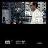 Purple High @ Union 77 Radio 4.03.2015 'Rotov'