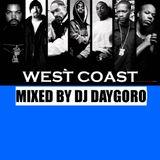 DJ DAYGORO - WEST COAST MIX