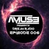 AMUSE presents DreamRadio #Episode 006 (March Mix)