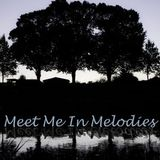 Meet Me In Melodies - Podcast #003