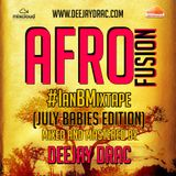 AFRO FUSION VOL.3 #IANBMIXTAPE (JULY BABIES EDITION)