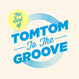 The Best of Tom Tom to the Groove [VOL. 1]