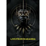 LIVE FROM WAKANDA