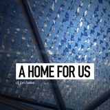 A Home For Us - House Mix Set - Summer 2019