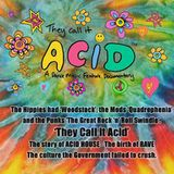 They Call it Acid - October 2009