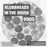 Klubbheads In The House #005 - January 2017