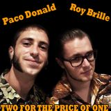 TWO FOR THE PRICE OF ONE! Roy Brille & Paco Donald.