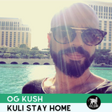 OG KUSH | Kuli Stay Home