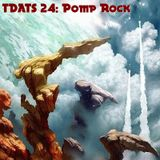 TDATS 24: Pomp Prog Rock [of the 1970s obscure variety]
