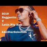 2019 Reggaetón & Latin Hip-Hop #DJV3RdGO's All Star Selection Part ONE
