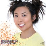 Episode #97: Rosie Tran - Stand Up Comedian, Writer, Podcaster, and Actress