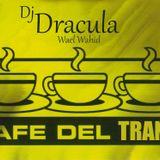 058 WAEL WAHID(DJ DRACULA)  - Cafe Del Trance 2014