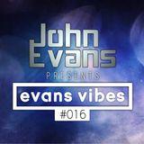 John Evans presents Evans Vibes #016