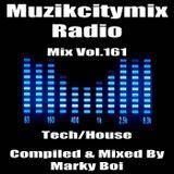 Marky Boi - Muzikcitymix Radio Mix Vol.161 (Tech /House)