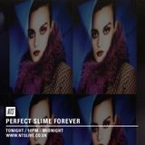 Perfect Slime Forever - 23rd March 2015