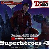 Sé Todo con MaTT #45 - 2014/07/31 - Hablemos de Superhéroes III (Marvel Edition)