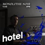 Monolithe Noir - 13/02/19