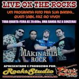 Programa Live On The Rocks - Entrevista com Makinaria Rock