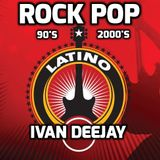 Rock Pop Latino (90's - 2000's Mix) - Mixed by Ivan DeeJay