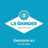 Le Grinder - EP01 - 14 octobre 2015