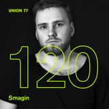 UNION 77 PODCAST EPISODE № 120 BY SMAGIN