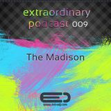 The Madison - Extraordinary Podcast 009 (03.09.2012)