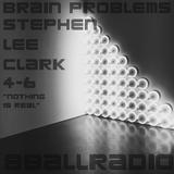 "Brain Problems ""hour of the Non Clown"" w/ Stephen Lee Clark"