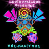 Lucid Artilect Presents >> #HUMANIFEST (Happy Holidaze!) #Hiphop #Reggae #Jungle #Breaks #Dubwize
