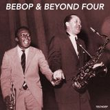 Bebop & Beyond Four