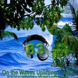 # UPLIFTING TRANCE - On the Waves Uplifting Trance LXXXIII.