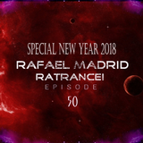Rafael Madrid - RaTrance - Episode 50! Special New Year 2018! (31/12/2017)