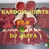 Random Joints pt.8